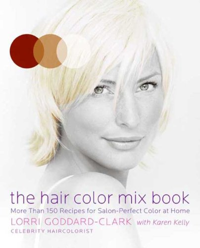 The Hair Color Mix Book: More Than 150 Recipes for Salon-Perfect Color at - Mixes Color