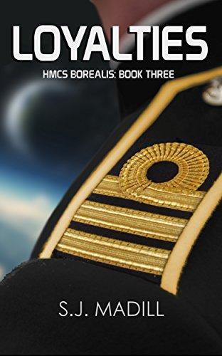 Loyalties (HMCS Borealis Book 3)