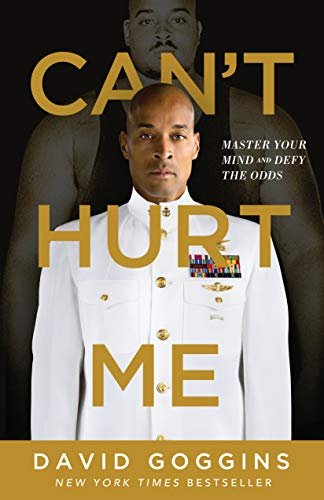 - Can't Hurt Me: Master Your Mind and Defy the Odds