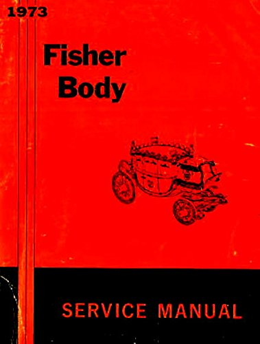 COMPLETE & UNABRIDGED PONTIAC GM FISHER BODY 1973 FACTORY REPAIR SHOP & SERVICE MANUAL - All Models of Grand Prix, LaMans, Catalina, Bonneville, Grand Ville, Firebird, Trans Am, Ventura