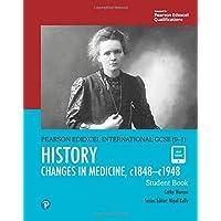 Pearson Edexcel International GCSE (9-1) History: Changes in Medicine, c1848–c1948 Student Book