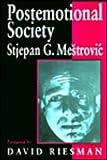 Postemotional Society 9780761951285