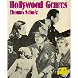 Hollywood Genres : Formulas, Filmmaking and the Studio System, Schatz, Thomas, 039432255X