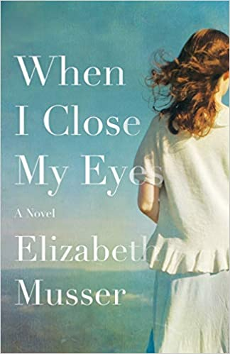 Image result for when i close my eyes elizabeth musser