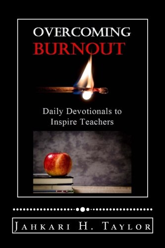 Overcoming Burnout: Daily Devotionals to Inspire Teachers