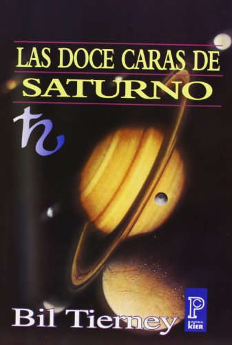 Las doce caras de Saturno/ The Twelve Faces of Saturn (Pronostico Mayor) (Spanish Edition)
