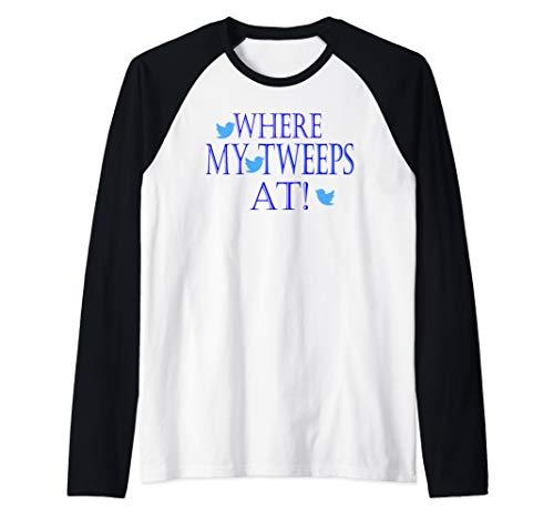 Where My Tweeps At! | fun tweet lovers Graphic gift Shirt Raglan Baseball Tee