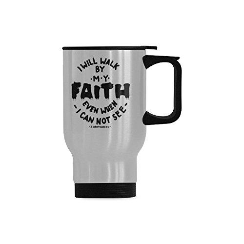 InterestPrint Christian Bible Verse Corinthians I Will Walk By My Faith Stainless Steel Travel Mugs Coffee Mug Tea Cups Funny Gift for Women Men Kids Mom Dad Friends, 14 Ounce by InterestPrint