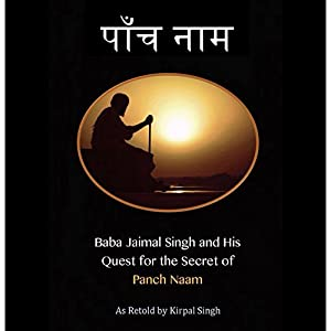 Baba Jaimal Singh and His Quest for the Secret of Panch Naam Audiobook