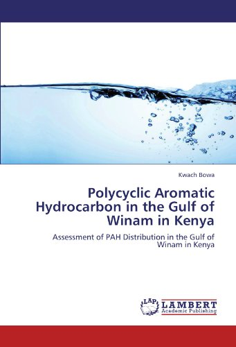 Polycyclic Aromatic Hydrocarbon in the Gulf of Winam in Kenya: Assessment of PAH Distribution in the Gulf of Winam in Kenya
