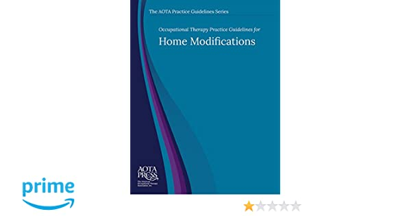 Occupational therapy practice guidelines for home modifications the occupational therapy practice guidelines for home modifications the aota practice guidelines series 9781569003572 medicine health science books fandeluxe Images
