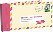 Letters to My Daughter: Write Now. Read Later. Treasure Forever. (Daughter Gifts from Mom, Father Daughter Gif