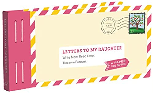 Letters To My Daughter: Write Now. Read Later. Treasure Forever. by Amazon