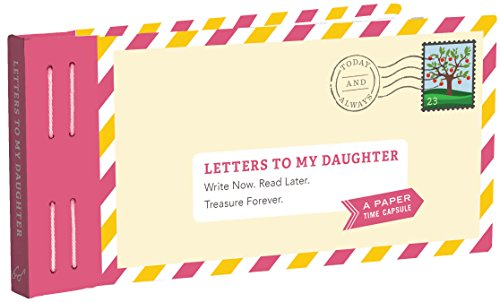 Letters to My Daughter: Write Now. Read Later. Treasure Forever. cover