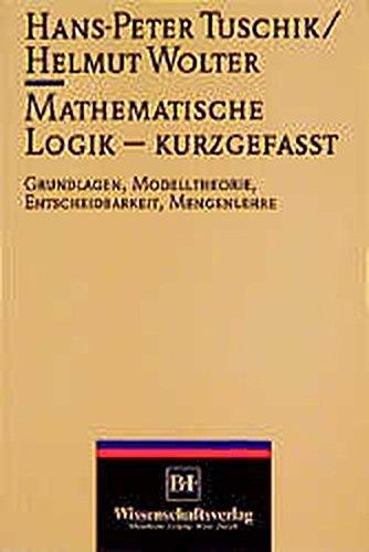 Mathematische Logik - kurzgefasst: Grundlagen, Modelltheorie, Entscheidbarkeit, Mengenlehre
