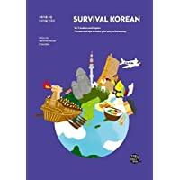 Survival Korean For Travelers And Expats: Phrases and Tips to Make Your Stay in Korea Easy