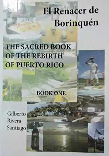 El Renacer De Borinquen BOOK ONE: The Sacred Book Of The Rebirth Of Puerto Rico (Puerto Rico Se Levanta 1) ()