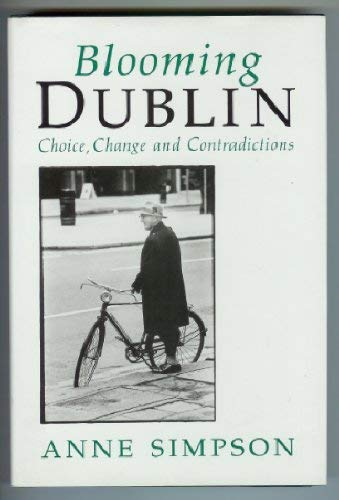 Blooming Dublin: Choice, Change and ()