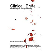 [ [ [ Clinical, Brutal... an Anthology of Writing with Guts [ CLINICAL, BRUTAL... AN ANTHOLOGY OF WRITING WITH GUTS ] By Nosnibor, Editor Christopher ( Author )Oct-08-2011 Paperback