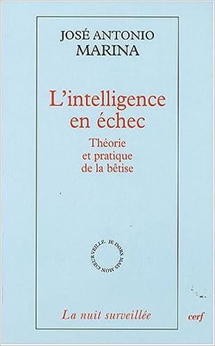 Livres gratuits L'intelligence en échec : Théorie et pratique de la bêtise pdf, epub ebook