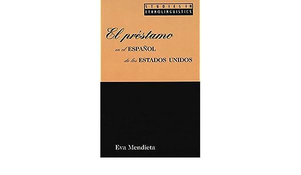 Amazon.com: El préstamo en el español de los Estados Unidos (9780820440361): Eva Mendieta, Eva Mendieta: Books