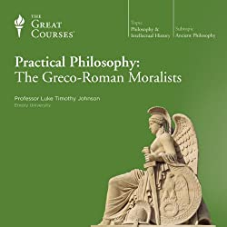 Practical Philosophy: The Greco-Roman Moralists