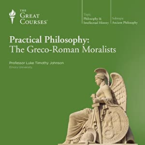 Practical Philosophy: The Greco-Roman Moralists Lecture