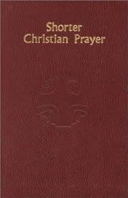 Shorter Christian Prayer: The Four-Week…