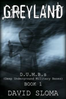 Greyland: D.U.M.B.s (Deep Underground Military Bases)  - Book 1 by [Sloma, David]
