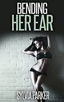Bending Her Ear (Monster Erotica) (To The Fullest Extent Book 3) by [Parker, Sylvia]