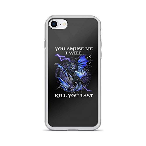 iPhone 7/8 Pure Clear Case Cases Cover Dragon Amuse Me I Will Kill You Last