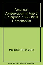American Conservatism in Age of Enterprise, 1865-1910 (Torchbooks)