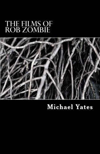 The Films of Rob Zombie -