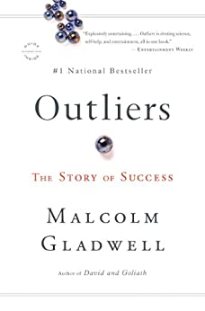 Outliers: The Story of Success by [Gladwell, Malcolm]