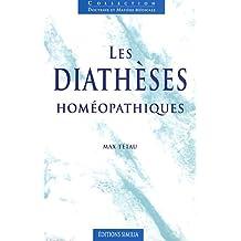 Les Diathèses Homéopathiques 2e Éd.