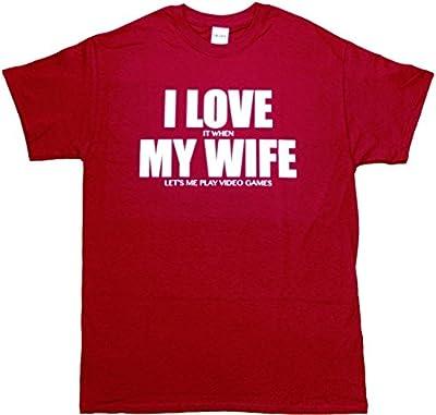 I Love My Wife I Love It When My Wife Let's Me Play Video Games Funny Mens T-shirt