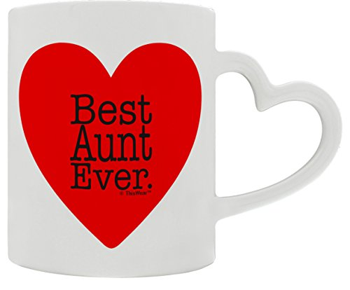 Mothers Day Gifts for Aunt Best Aunt Ever Valentines Day Heart Handle Gift Coffee Mug Tea Cup White