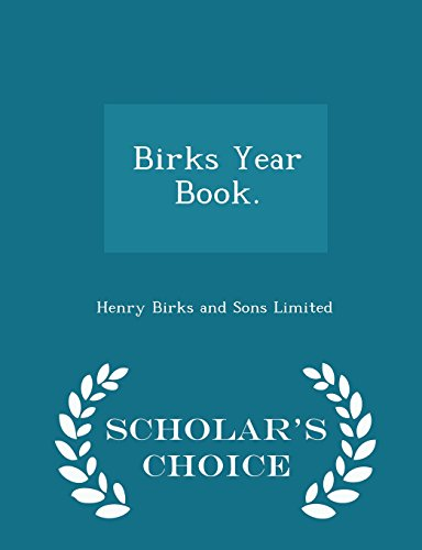 Birks Year Book    Scholars Choice Edition