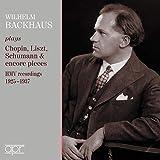 Wilhelm Backhaus plays Chopin, Liszt, Schumann & Encore Pieces - HMV Recordings 1925-1937