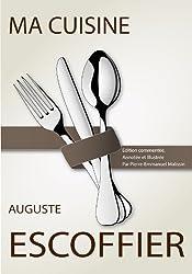 Ma cuisine: Édition commentée, annotée et illustrée par Pierre-Emmanuel Malissin (French Edition)