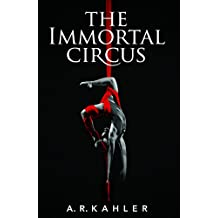 The Immortal Circus (Cirque des Immortels Book 1)