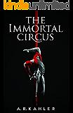 The Immortal Circus (Cirque des Immortels Book 1)