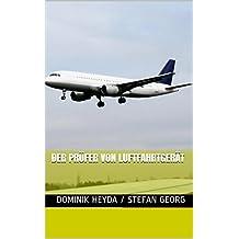 Der Prüfer von Luftfahrtgerät (Berufsbilder in der Luftfahrt 16) (German Edition)