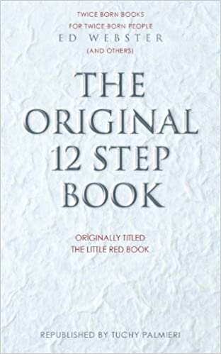 The Original 12 Step Book: Originally titled The Little Red Book
