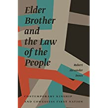 Elder Brother and the Law of the People: Contemporary Kinship and Cowessess First Nation (Critical Studies in Native History)