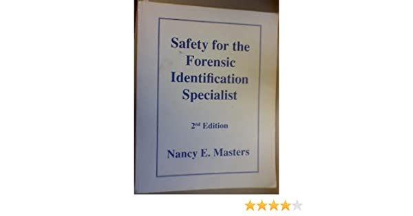 Safety For The Forensic Identification Specialist Masters Nancy E 9780962230516 Amazon Com Books
