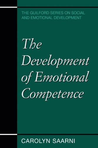 The Development of Emotional Competence (The Guilford Series on Social and Emotional Development)