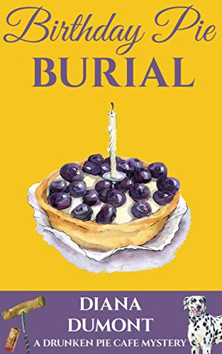 Birthday Pie Burial (The Drunken Pie Cafe Cozy Mystery Book 2) by [DuMont, Diana]