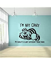 Alice in Wonderland Quote I'm Not Crazy My Reality is Just Different Than Yours Wall Sticker Vinyl Decal Home Decor for Boys/Girls Children Room Home Bedroom Decoration Sticker Size (18x20 inch)