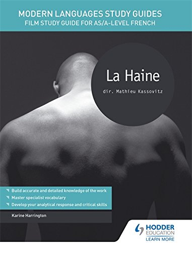 Modern Languages Study Guides: La Haine: Film Study Guide for AS/A-level French (Anglais) Broché – 27 janvier 2017 Karine Harrington Hodder Education 1471889947 Lektüren